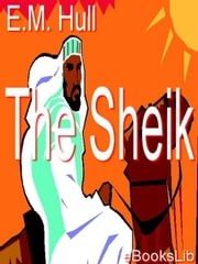 The Sheik ebook by Hull, E.M.
