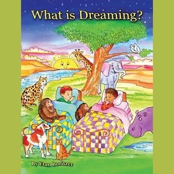 What is Dreaming? audiobook by Etan Boritzer