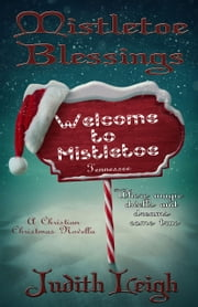Mistletoe Blessings ebook by Judith Leigh