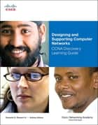 Designing and Supporting Computer Networks, CCNA Discovery Learning Guide ebook by Kenneth Stewart, Aubrey Adams, Allan Reid,...