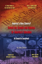 America's New Slavery? - Behind the Scenes and Updates ebook by Jose Collazo