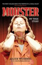 Monster ebook by Aileen Wuornos & Christopher Berry-Dee