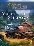 Valley Of Shadows ebook by Shirlee McCoy