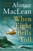 When Eight Bells Toll ebook by