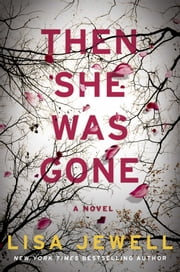 Then She Was Gone - A Novel ebook by Lisa Jewell