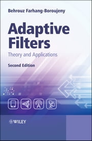 Adaptive Filters - Theory and Applications ebook by Behrouz Farhang-Boroujeny