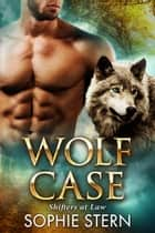Wolf Case ebook by Sophie Stern
