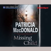Missing Child audiobook by Patricia MacDonald