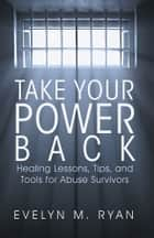 Take Your Power Back ebook by Evelyn M. Ryan