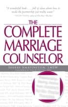 The Complete Marriage Counselor ebook by Sherry Amatenstein