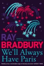 We'll Always Have Paris ebook by Ray Bradbury