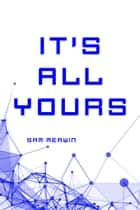 It's All Yours ebook by Sam Merwin