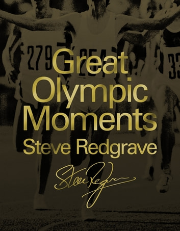 Great Olympic Moments eBook by Sir Steve Redgrave