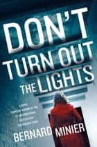 Don't Turn Out the Lights ebook by Bernard Minier