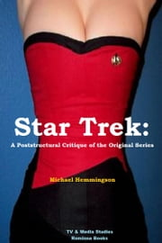 Star Trek: A Post-structural Critique of the Original Series ebook by Michael Hemmingson