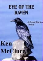 Eye Of The Raven ebook by Ken McClure