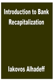 Introduction to Bank Recapitalization ebook by Iakovos Alhadeff