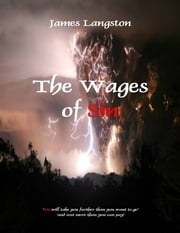 The Wages of Sin ebook by Pastor James Langston