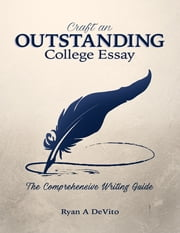Craft an Outstanding College Essay ebook by Ryan DeVito