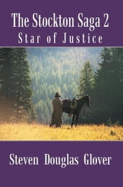 The Stockton Saga 2 - Star of Justice ebook by Steven Douglas Glover