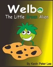 Welbo The Little Green Alien ebook by Kevin Peter Lee