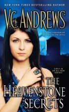 Heavenstone Secrets ebook by V.C. Andrews