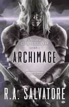 Archimage - Retour à Gauntlgrym, T1 ebook by R.A. Salvatore