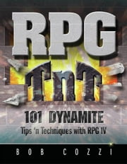 RPG TnT - 101 Dynamite Tips 'n Techniques with RPG IV ebook by Bob Cozzi