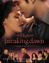 The Twilight Saga Breaking Dawn Part 1: The Official Illustrated Movie Companion ebook by Mark Cotta Vaz