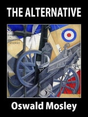 The Alternative ebook by Oswald Mosley