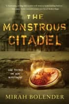 The Monstrous Citadel ebook by Mirah Bolender