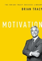 Motivation (The Brian Tracy Success Library) ebook by Tracy