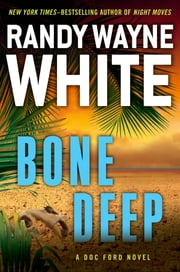 Bone Deep ebook by Randy Wayne White