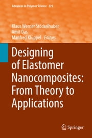 Designing of Elastomer Nanocomposites: From Theory to Applications ebook by