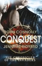 Conquest 電子書 by John Connolly, Jennifer Ridyard
