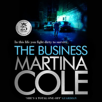The Business - A compelling suspense thriller of danger and destruction audiobook by Martina Cole