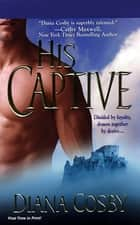 His Captive ebook by Diana Cosby