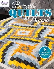 Bargello Quilts & Beyond ebook by Annie's