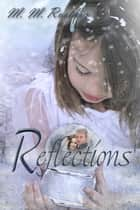 Reflections ebook by M.M. Roethig