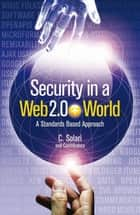 Security in a Web 2.0+ World ebook by Carlos Curtis Solari
