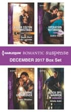 Harlequin Romantic Suspense December 2017 Box Set - Killer Colton Christmas\Wyoming Undercover\Operation Notorious\Black Ops Warrior ebook by Karen Whiddon, Justine Davis, Amelia Autin