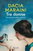 Tre donne ebook by Dacia Maraini