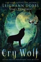 Cry Wolf ebook by Leighann Dobbs, Traci Douglass