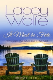 It Must Be Fate ebook by Lacey Wolfe