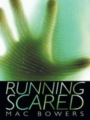Running Scared ebook by Mac Bowers