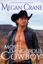 Most Dangerous Cowboy ebook by Megan Crane