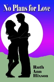 No Plans for Love ebook by Ruth Ann Hixson