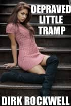 Depraved Little Tramp ebook by Dirk Rockwell
