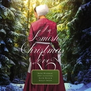 An Amish Christmas Love - Four Stories audiobook by Beth Wiseman, Amy Clipston, Ruth Reid,...