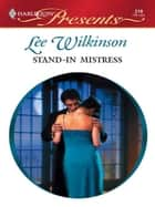Stand-In Mistress ebook by Lee Wilkinson